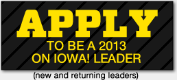 Apply to be a 2012 On Iowa! Leader (new and returning leaders)